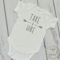 Take a Hike Bodysuit Baby Boy Gift Outdoor Baby Gift Take a Hike Shirt Trendy Baby Clothes 225