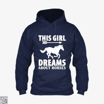 Girl Dreams About I Love Horse Riding, Horse Hoodie