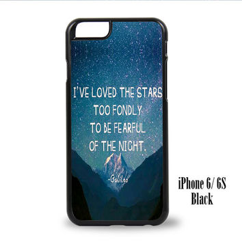 Galileo Galilei I Have Loved the Stars Quote for iPhone 6, iPhone 6s, iPhone 6 Plus, iPhone 6s Plus Case