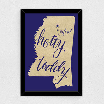 Hotty Toddy - Mississippi State Print (Ole' Miss)