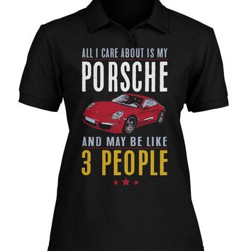 All I care about is my porsche shirt Women's Polo