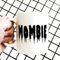 Mombie Mug // Multi-purpose - Coffee Mug - Makeup Holder - Zombie - Drinking Mug - Mom - Tea Mug - Large Mug - Baby Shower
