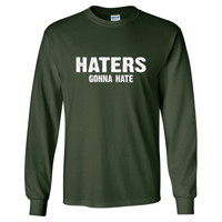 Haters gona hate tshirt - Long Sleeve T-Shirt