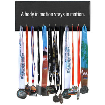 Medal Hanger - A Body In Motion Stays In Motion - Black 12 Hooks - 20 inches wide