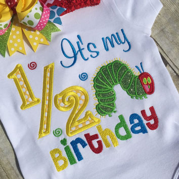 Very Hungry Caterpillar 1/2 Birthday Shirt.Caterpillar It's My Half Birthday Bodysuit, Its my 1/2 Birthday Bodysuit, Optional OTT Bow.