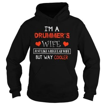 I'm a drummer's wife just like a regular wife but way cooler shirt Hoodie