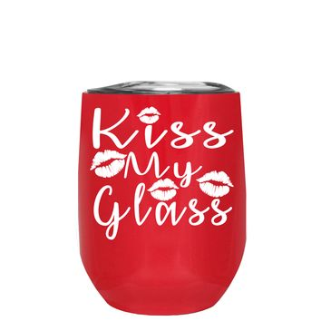 Kiss My Glass on Red 12 oz Stemless Wine Tumbler