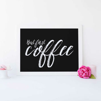 Quote Print But first coffee Printable wall art calligraphy print digital typography calligraphy decor poster kitchen decor INSTANT DOWNLOAD