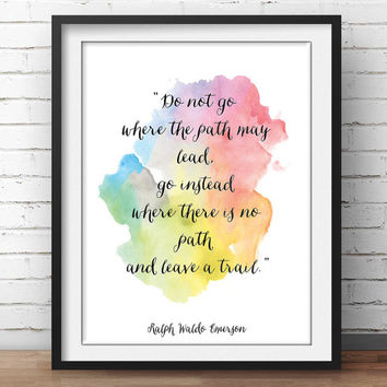 "Inspirational Print Quote Ralph Waldo Emerson Quote Watercolor Poster ""Go where there is no path"" Motivational Poster Typographic Print"