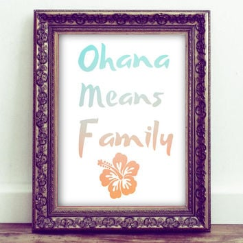 Ohana Means Family, Inspirational Quote,Printable Wall Art, Home Decor,Family Room Art, Family Decor
