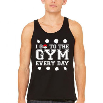 I Go To The Gym Everyday, Pokemon Gym Shirt tank top