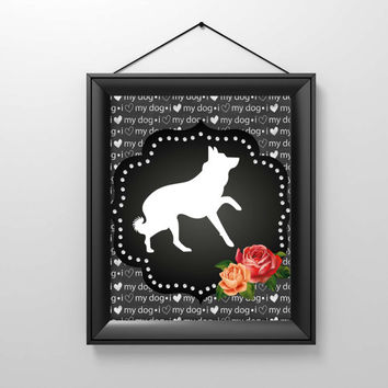 "German Shepherd Art Print ""I love my dog"" Instant Download, Dog Printable, Digital print, Dog prints, Poodle Printable Downloadable"