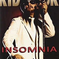 Kid Rock & Michael Crosby - Kid Rock: Insomnia Unauthorized
