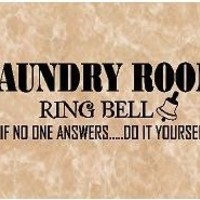 VINYL SAYING  LAUNDRY ROOM RING BELL IF NO ONE by vinylforall