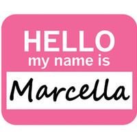 Marcella Hello My Name Is Mouse Pad