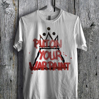 Put on Your War Paint FOB Tee  - D1zL Unisex Tees For Man And Woman / T-Shirts / Custom T-Shirts / Tee / T-Shirt