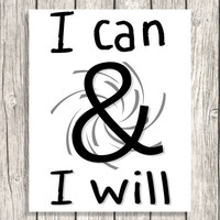 Inspirational Word Art - I Can And I Will - Inspirational Quote Typography, Letterpress - DIY Printable File