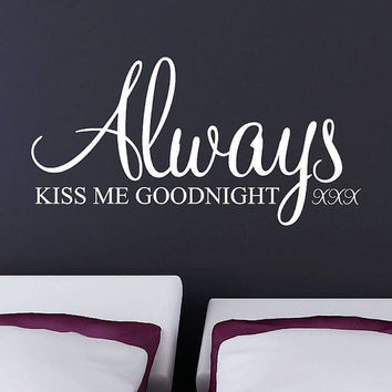 Wall Decal Vinyl Sticker Decals Art Decor Design Lettering Sign Always Kiss Me Goodnight Letters Words Bedroom Dorm(r266)