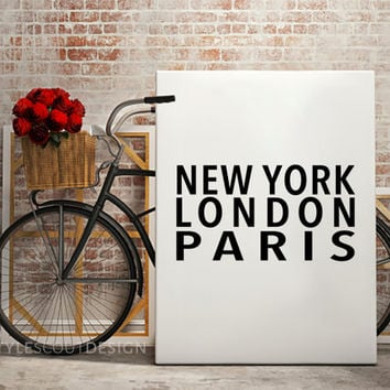 New York London Paris, Typography PrintPrintable wall art, printable art, Dorm Decoration, Printable quote art