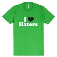 I (HEART) Haters-Unisex Grass T-Shirt