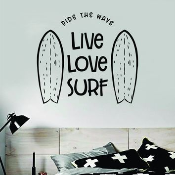 Live Love Surf Decal Sticker Wall Vinyl Art Home Room Decor Living Room Bedroom Sports Quote Board Surfing Ocean Beach Waves Good Vibes