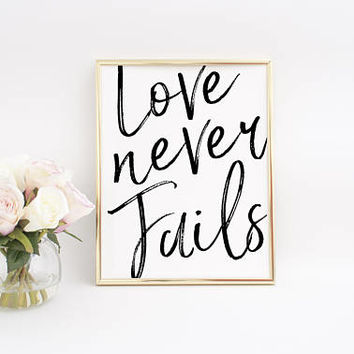 PRINTABLE ART,Love Never Fails,Scripture Printable,Love Quotes,Dorm Wall Art,Wedding Gift,Love Bible Verse,Bible Verse Quote,Christian Quote