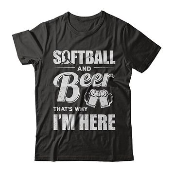 Softball & Beer That's Why I'm Here