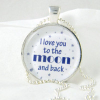I Love You To The Moon Necklace ,  Glass Bezel Pendant , Glass Art Pendant  Photo Pendant