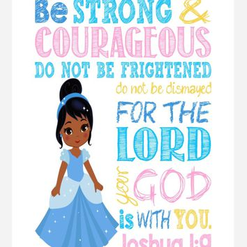 African American Cinderella Christian Princess Nursery Decor Wall Art Print - Be Strong & Courageous Joshua 1:9 Bible Verse - Multiple Sizes
