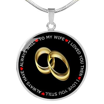 To my wife, I loved you then silver necklace, gold necklace, gifts for wife, gifts from husband