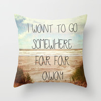 I want to go somewhere far far away Throw Pillow by Sylvia Cook Photography