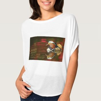 Behave Like A Duck - Image Quote T-Shirt