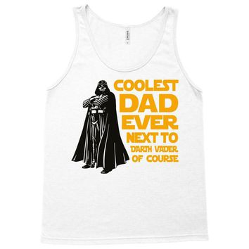 Coolest Dad Ever Next to Darth Vader of Course Tank Top