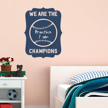 We are the champions Chalk Baseball Organization Notes Vinyl Lettering Art Quote Willow Creek Signs Custom Words Decal Sticker
