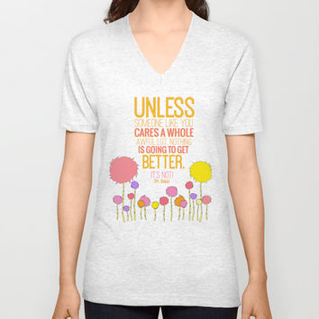 unless someone like you.. the lorax, dr seuss inspirational quote Unisex V-Neck by Studiomarshallarts