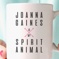 Joanna Gaines is My Spirit Animal Coffee Mug