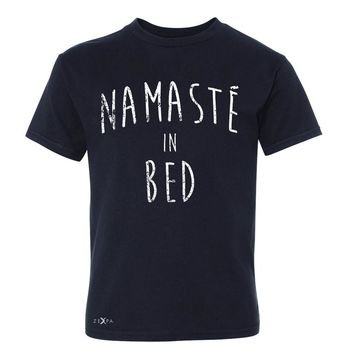 Zexpa Apparel™ Namaste in Bed Namastay Cool Happy D Font  Youth T-shirt Yoga Tee