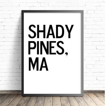 Shady Pines - The Golden Girls Art Print funny poster, life quote wall decor, home handwriting print art, typography tv sitcom Bea Arthur