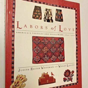 Used Book, Labors of Love: American Textiles by Weissman and Lavitt 1967