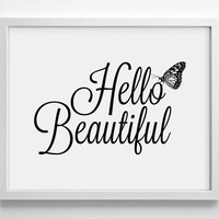 Hello Beautiful - Butterfly - Art Print - Cute - Typography Art - Home Office Decor - Housewarming Gift - College Dorm Art - For Her - Quote