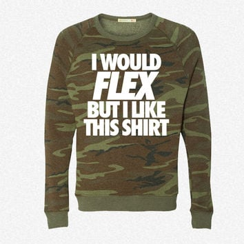 I Would Flex But I Like This Shirt fleece crewneck sweatshirt