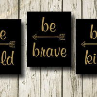 Be Bold Be Kind Be Brave Set of 3 Golden Quotes Printable Instant Download Typography Print Poster Digital Art Black  Wall Art G039-040-041