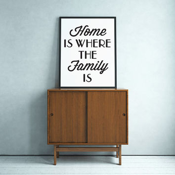 """Typography Poster """"Home Is Where The Family Is"""" Motivational Inspirational Print Wall Home Decor"""