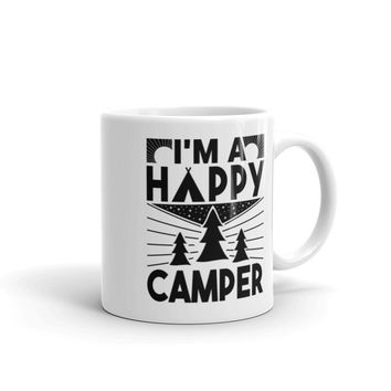 I'm a Happy Camper Coffee Mug, Gift for People who Love Camping,
