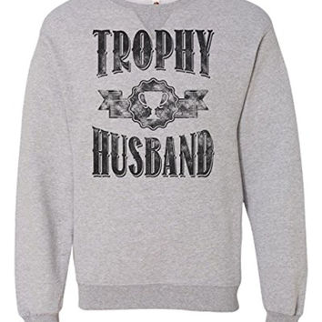 TROPHY HUSBAND funny groom bachelor joke - Mens Gift Sweatshirt