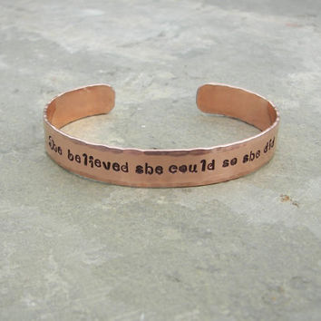 Hand-Stamped Cuff   She believed she could so she did  Encouragement Gift