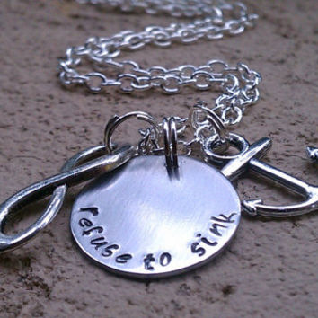 Refuse To Sink- Hand Stamped Necklace With Anchor and Infinity Charms