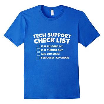 Tech Support Check List T-Shirt