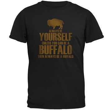 Always be Yourself Buffalo Bison Mens T Shirt