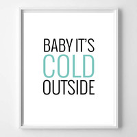 Baby It's Cold Outside Hand Lettered and Illustrated Quote, Prints and Posters, Holiday Art, Christmas Winter Decor, Typography